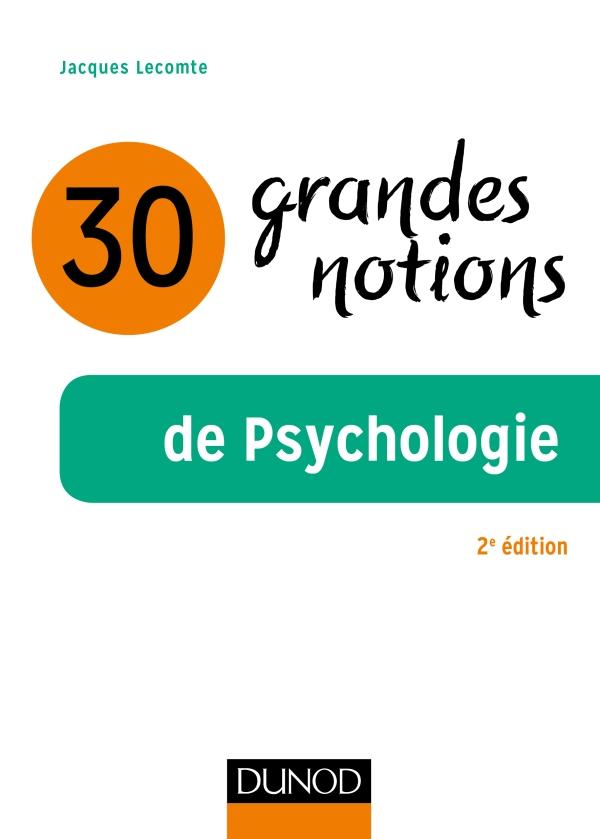 30 grandes notions de la psychologie - 2e ?d.