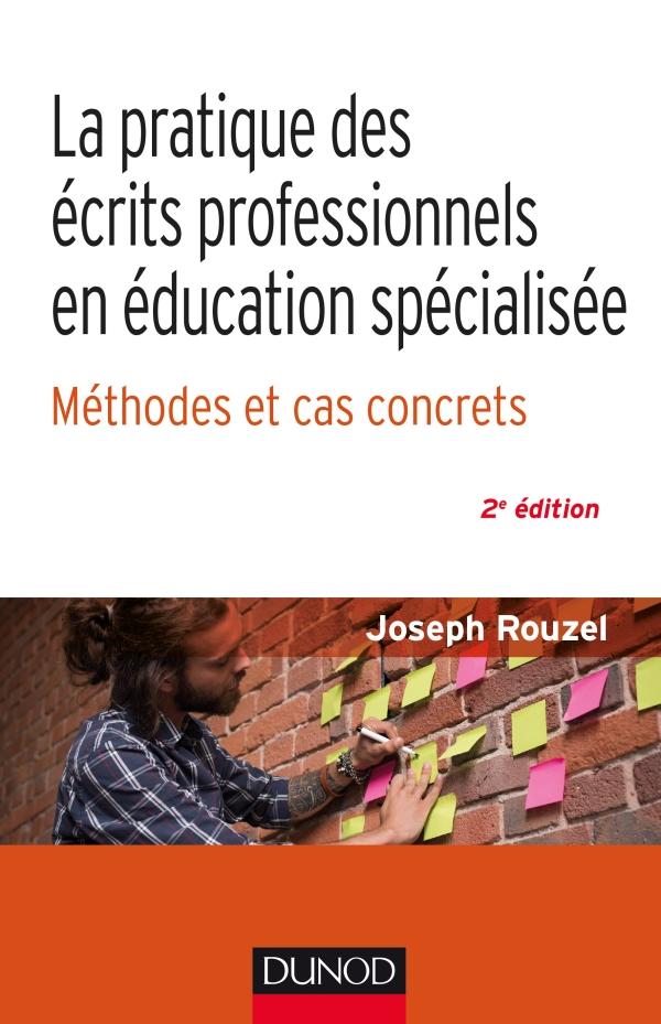 La pratique des écrits professionnels en éducation spécialisée - Méthodes et cas concrets
