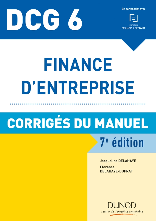 DCG 6 - Finance d'entreprise - 7e éd. - Corrigés du manuel