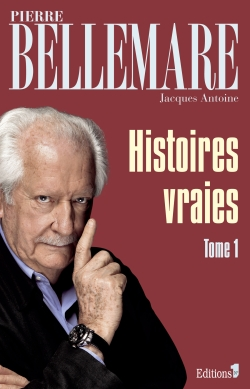Histoires vraies, tome 1 -