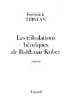 Les tribulations héroïques de Balthasar Kober