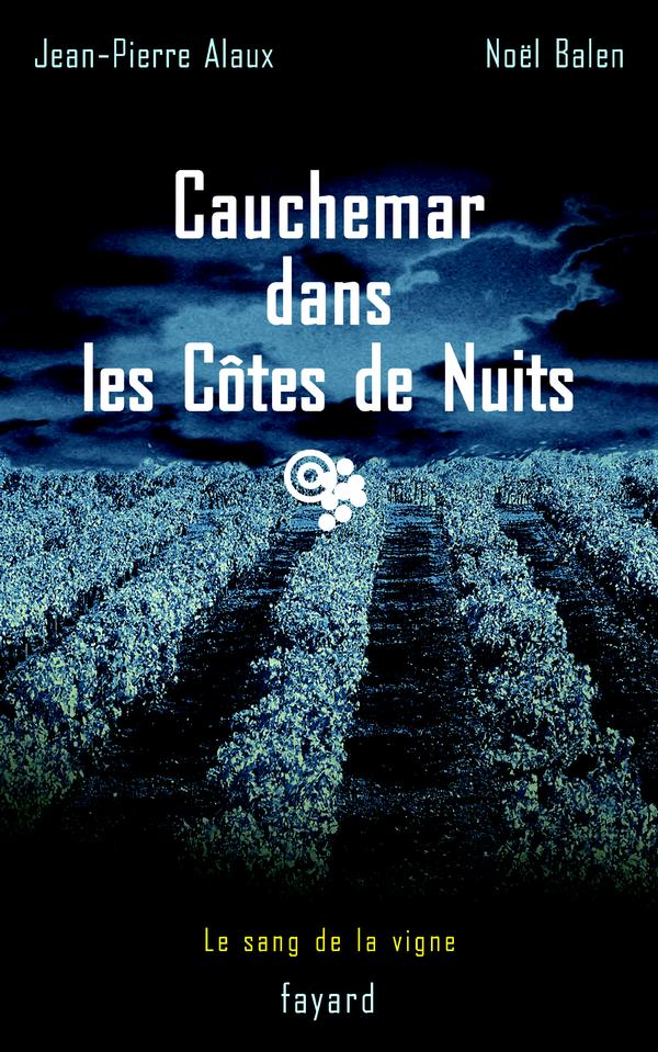 Cauchemar dans les Côtes de Nuits