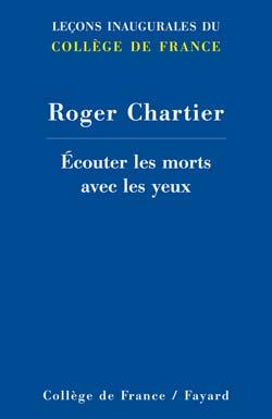 R. Chartier, Ecouter les morts avec les yeux
