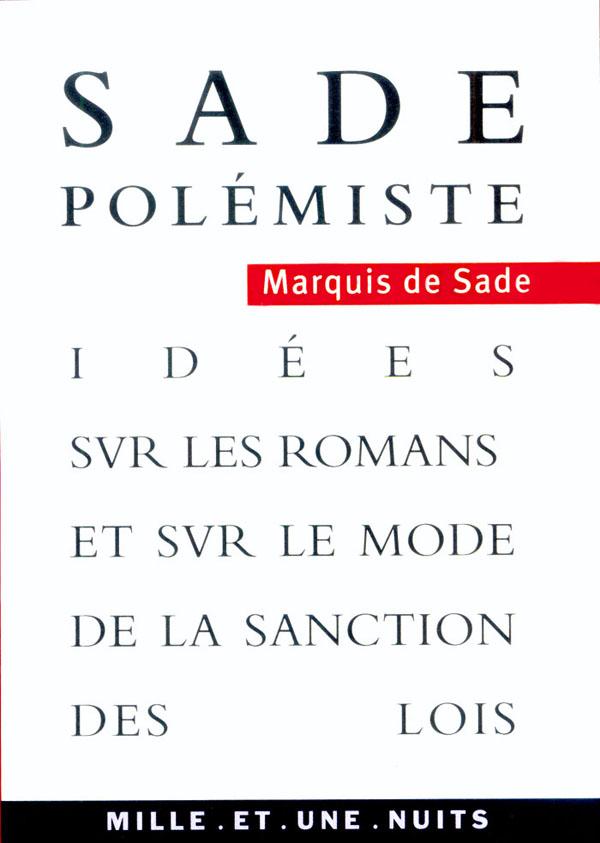 Sade polémiste, Idées sur les romans et sur le mode de la sanction des lois