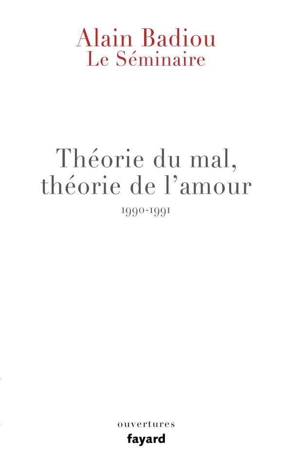Le S?minaire - Th?orie du mal, th?orie de l'amour (1990-1991)