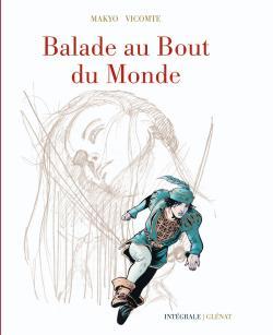 Balade au bout du monde, , MAKYO/VICOMTE, bd, Glénat, bande dessinée
