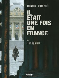 Il était une fois en France, , NURY/VALLEE, bd, Glénat, bande dessinée