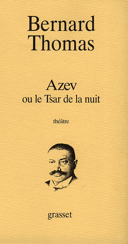 Azev ou le Tsar de la nuit