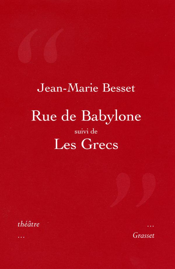 Rue de Bablyone suivi de Les Grecs