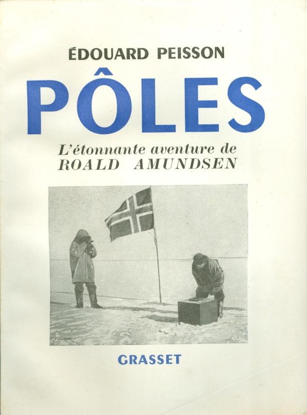 Pôles, l'étonnante aventure de Roald Amundsen