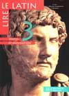 Lire le latin 3e - Livre de l'élève - Edition 1998