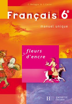 Fleurs d'encre 6e - Français - Livre de l'élève - Edition 2005