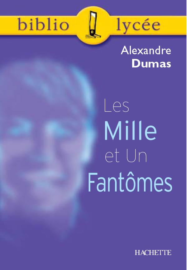 Bibliolycée - Les Mille et Un Fantômes, Alexandre Dumas