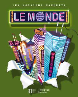 Les Dossiers Hachette Géographie Cycle 3 - Le Monde - Livre de l'élève - Ed.2007