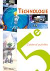 Technologie 5e - Cahier d'activités - Edition 2006