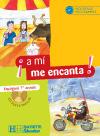 A mi me encanta 1re année - Espagnol - Livre de l'élève - Edition 2006