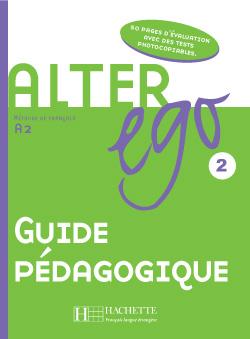 Alter Ego 2 - Guide pédagogique