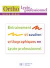 Ortho Lycée professionnel - Livre élève - Ed.2007