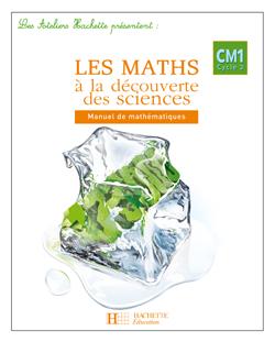 Les Ateliers Hachette Les Maths à la découverte des Sciences CM1 - Livre de l'élève - Ed.2007 - cliquer pour zoomer