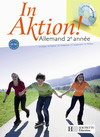 In Aktion Palier 1 année 2 - Allemand - Livre de l'élève - Edition 2008