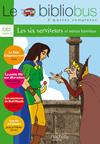 Le Bibliobus nº 6 CE2 - Les Six Serviteurs - Livre de l'élève - Ed.2004