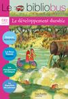 Le Bibliobus Nº 29 CE2 - Le développement durable - Livre élève - Ed.2009