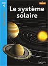 Le système solaire Niveau 4 - Tous lecteurs ! - Ed.2010