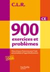 CLR 900 exercices et problèmes CE - Livre de l'élève - Ed.2010
