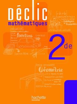 Déclic Maths Seconde - Livre élève - Edition 2010