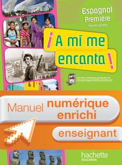 Manuel numérique A mi me encanta Espagnol 1re Edition 2011 - Licence enseignant enrichi