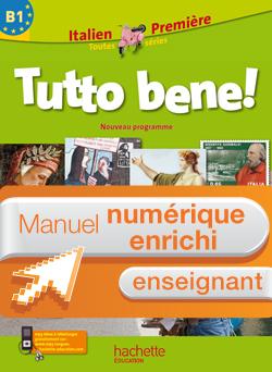 Manuel numérique Tutto bene Italien 1re Edition 2011 - Licence enseignant enrichie