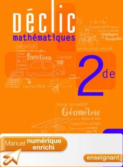 Manuel numérique enseignant enrichi Déclic Maths Seconde