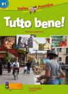 Tutto bene! 1re (B1) - Italien - Livre élève - Edition 2011