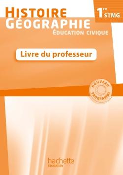 Histoire - Géographie 1re STMG - Livre professeur - Ed. 2012