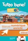 Manuel numérique italien Tutto bene! 1re année - Licence enrichie élève - Edition 2013