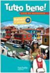 Tutto bene! 1re année - Italien - Livre du professeur - Edition 2013