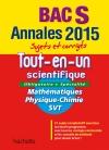 Annales Bac 2015 - Annales sujets et corrigés - Tout-en-un scientifique Term S