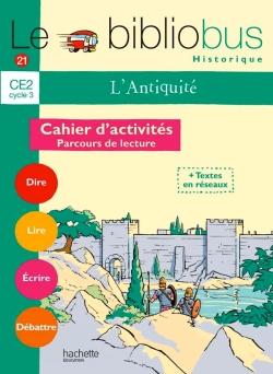 Le Bibliobus Nº 21 CE2 - L'Antiquité - Cahier d'activités - Ed.2007