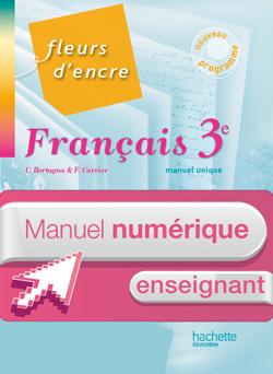 Manuel numérique français Fleurs d'encre 3e - Licence enseignant - Edition 2012