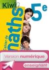 Version numérique enseignant Cahier de maths Kiwi 5e - édition 2013