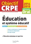 Objectif CRPE : Epreuves d'admission Education et système éducatif 2014 2015 + EPS