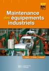 Maintenance des équipements industriels Bac Pro - Livre élève - Ed.2006