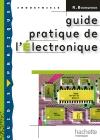 Guide pratique de l'électronique - Livre élève - Ed.2009