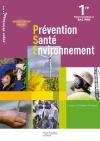 Prévention Santé Environnement 1re Bac Pro - Livre élève - Ed.2011