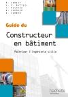 Guides industriels Guide du constructeur en bâtiment - Livre élève - Ed. 2012