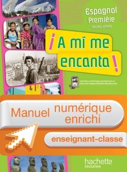 Manuel numérique A mi me encanta Espagnol 1re Edition 2011 - Licence enseignant-classe