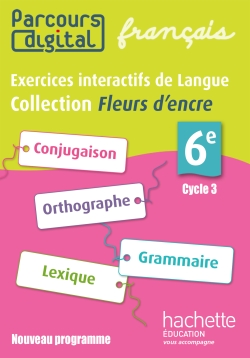 Parcours digital Fleurs d'encre français cycle 3 / 6e - éd. 2016 - Licence enseignant