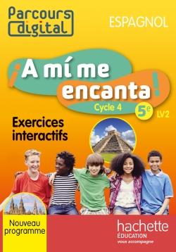 Parcours digital A mi me encanta cycle 4 / 5e LV2 - Espagnol - Edition 2016 - Licence enseignant