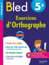 Cahier Bled - Exercices d'orthographe 5E