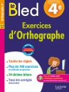 Cahier Bled - Exercices d'orthographe 4E